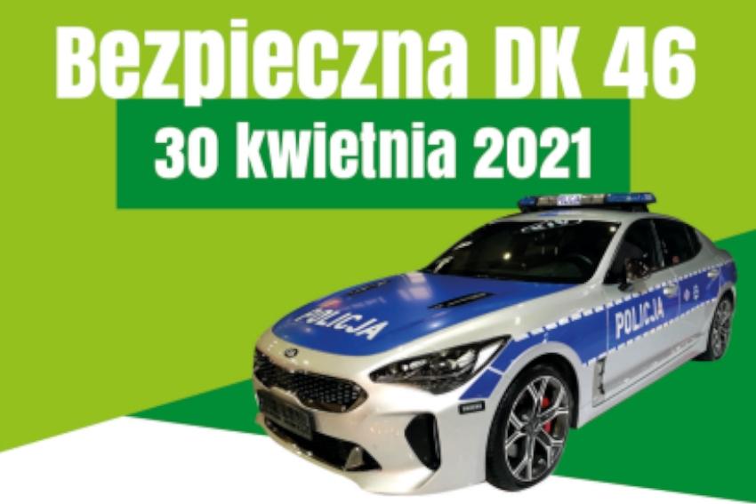 Wzmożone działania Policji w ramach ,,Bezpieczna DK 46''.!